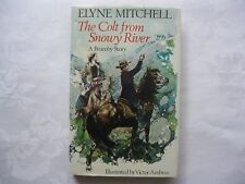 THE COLT FROM SNOWY RIVER ~ A Brumby Story by ELYNE MITCHELL