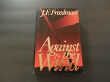 Against The Wind hc J.F. Freedman SIGNED by Author 1st Print 1991       ID:19325
