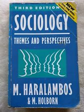 Sociology: Themes and Perspectives by Martin Holborn and Michael Haralambos