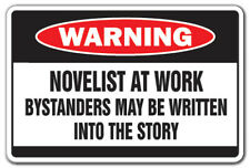 NOVELIST AT WORK Warning Decal writing Tall