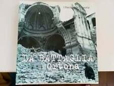 La Battaglia di Ortona - Costantino Felice -Libro nuovo in Offerta!