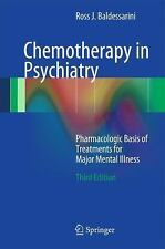 Chemotherapy in Psychiatry : Pharmacologic Basis of Treatments for Major...