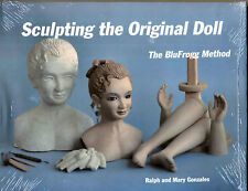 Sculpting the Original Doll The BluFrogg Method, Ralph Mary Gonzales, New Book