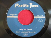 GERRY MULLIGAN QUARTET - FIVE BROTHERS - PACIFIC JAZZ 312 - RARE JAZZ 45