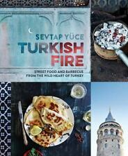 Turkish Fire: Street Food and Barbecue from the Wild Heart of Turkey by