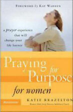 Praying for Purpose for Women: A Prayer Experience That Will Change Your Life F…