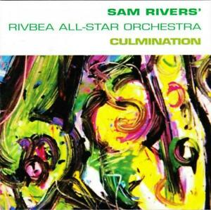 SAM RIVERS' RIVBEA ALL-STAR ORCHESTRA Culmination CD France BMG France 1999 7