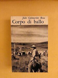 Joao Guimaraes Rosa - CORPO DI BALLO - Prima Edizione 1964 - Sette Romanzi