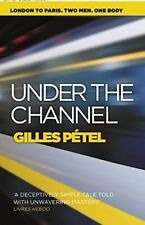 Under the Channel, Emily Boyce (Translator), Jane Aitken (Translator), Gilles Pé