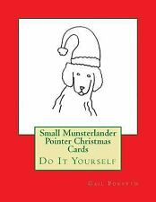 Small Munsterlander Pointer Christmas Cards : Do It Yourself by Gail Forsyth.