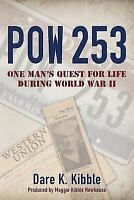 Pow 253: One Man's Quest for Life during World War II [ Kibble, Dare K. ] Used -