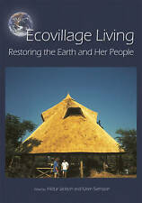Ecovillage Living: Restoring the Earth and Her People-ExLibrary