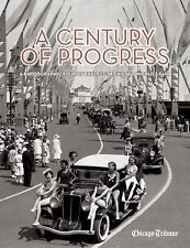 A Century of Progress : A Photographic Tour of the 1933-34 Chicago World's.