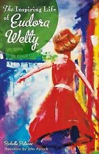 The Inspiring Life of Eudora Welty by John Aycock and Richelle Putnam (2014,...