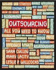 Outsourcing : All You Need to Know by Mary Lacity, Sara Cullen and Leslie...