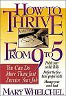 How to Thrive from 9 to 5: You Can Do More Than Ju