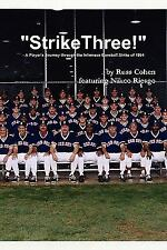 strike Three! - A Player's Journey Through The Infamous Baseball Strike Of 19...