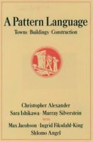 Pattern Language : Towns, Buildings, Construction, Hardcover by Alexander, Ch...