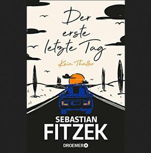 Der erste letzte Tag Kein Thriller Von Sebastian Fitzek 2021 + GESCHENKE