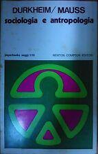 DURKHEIM / MAUSS - SOCIOLOGIA E ANTROPOLOGIA - NEWTON COMPTON EDITORI 1976