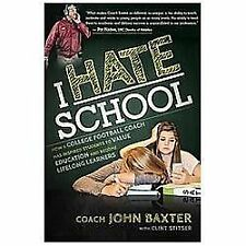 I Hate School: How a College Football Coach Has Inspired Students to Value Educa