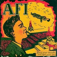 NEW - Shut Your Mouth and Open Your Eyes by AFI