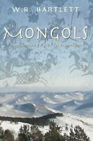 Mongols : From Genghis Khan to Tamerlane Paperback W. B. Bartlett