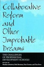 Collaborative Reform and Other Improbable Dreams: The Challenges of Professional