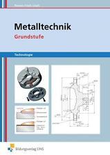 Metalltechnik Technologie. Grundstufe Arbeitsbuch von Erwin Lösch, Heinz Frisch…
