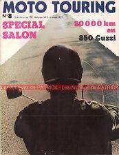 MOTO TOURING  8 HARLEY DAVIDSON SX 350 ; GUZZI 850 GT sur 20000 km ; Salon 1973