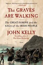 The Graves Are Walking : The Great Famine and the Saga of the Irish People by...