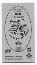 11/12 PARKHURST CHAMPIONS CHAMP'S MINI PARKHURST BACK Rogie Vachon #23
