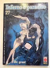 Inferno e Paradiso n. 27 di Oh! Great * Air Gear * Prima Edizione Planet Manga!