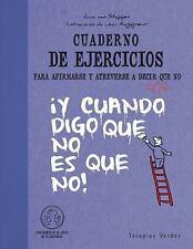 Cuaderno de ejercicios para afirmarse y atreverse a decir al fin que no (Spanish