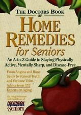 The Doctor's Book of Home Remedies for Seniors: An A-to-Z Guide to Staying Physi