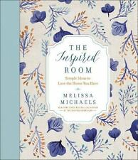 The Inspired Room : Simple, Doable Ideas to Love the Home You Have ( 2015 ) NEW