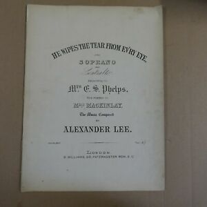 songsheet HE WIPES THE TEAR FROM EV`RY EYE alexander lee , sop / con duet