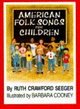 American Folk Songs for Children, in Home, School and Nursery School: A Book fo