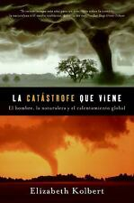 La Catastrofe Que Viene: Hombre, la naturaleza y calentamiento global - VeryGood