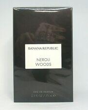 Banana Republic Neroli Woods Eau De Parfum ~ 2.5 oz / BNIB