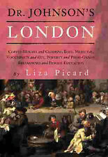 Dr Johnson's London: Everyday Life in London in the Mid 18th Century, Picard, Li