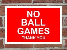 No Ball Games Thank You Aluminium Composite Sign 200mm x 135mm Red / White.