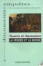 GUERRE ET RÉPRESSIONS / LA VENDÉE ET LE MONDE - DOC. & ENQUÊTES N°20 CRHMA 1993