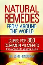 NEW - Natural Remedies From Around the World by Dr. John Heinerman; Ph.D.