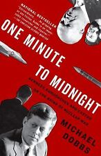 One Minute to Midnight: Kennedy, Khrushchev, and Castro on the Brink of Nuclear