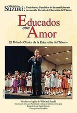 Educados con Amor : El Método Clásico de la Educación del Talento by Lluis...