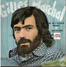 45T: Gilles Marchal: si je t'avais révée. motors