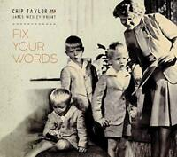 Chip Taylor (aka John Wesley Voight) - Fix Your Words [CD]