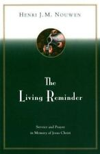 The Living Reminder: Service and Prayer in Memory of Jesus Christ Nouwen, Henri