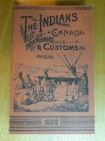 The Indians Of Canada, Their Manners And Customs By John McLean
